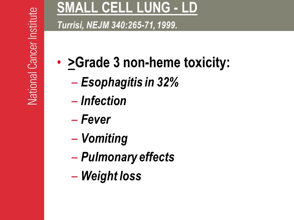SMALL CELL LUNG - LD Turrisi, NEJM 340:265-71, 1999.