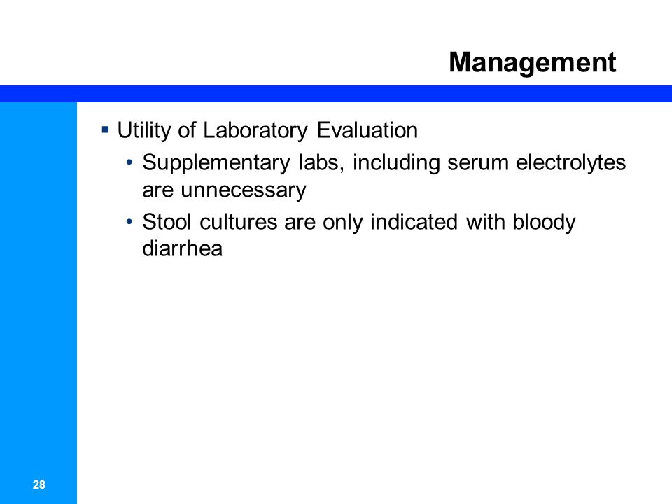 29 Management  ED management Treatment should include two phases  Rehydration – fluid is replaced rapidly, over 3- 4 hr  Maintenance – calories and fluids are administered –Rapid realimentation, the patient should continue an age-appropriate diet as tolerated –Breastfeeding should continue –Lactose restriction is usually not necessary