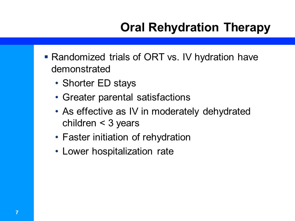 8 Oral Rehydration Therapy  Barriers for ORT Lack of parental knowledge Lack of training of medical professionals Cost of commercially available ORS Preferences among physicians The practice of continued feeding during diarrheal disease have been hard to establish