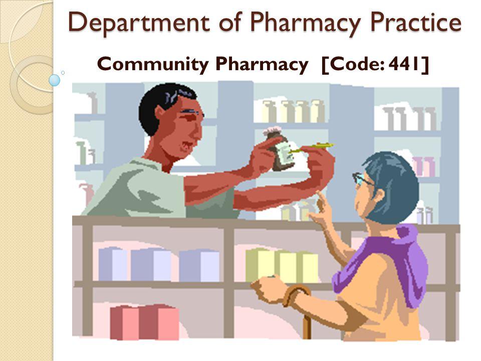 Department of Pharmacy Practice Community Pharmacy [Code: 441]