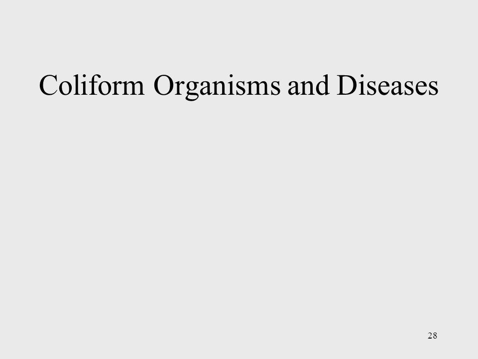 28 Coliform Organisms and Diseases
