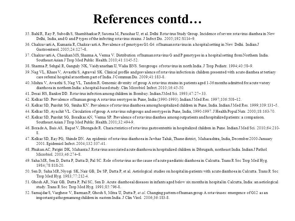 References contd… 35. Bahl R, Ray P, Subodh S, Shambharkar P, Saxena M, Parashar U, et al.