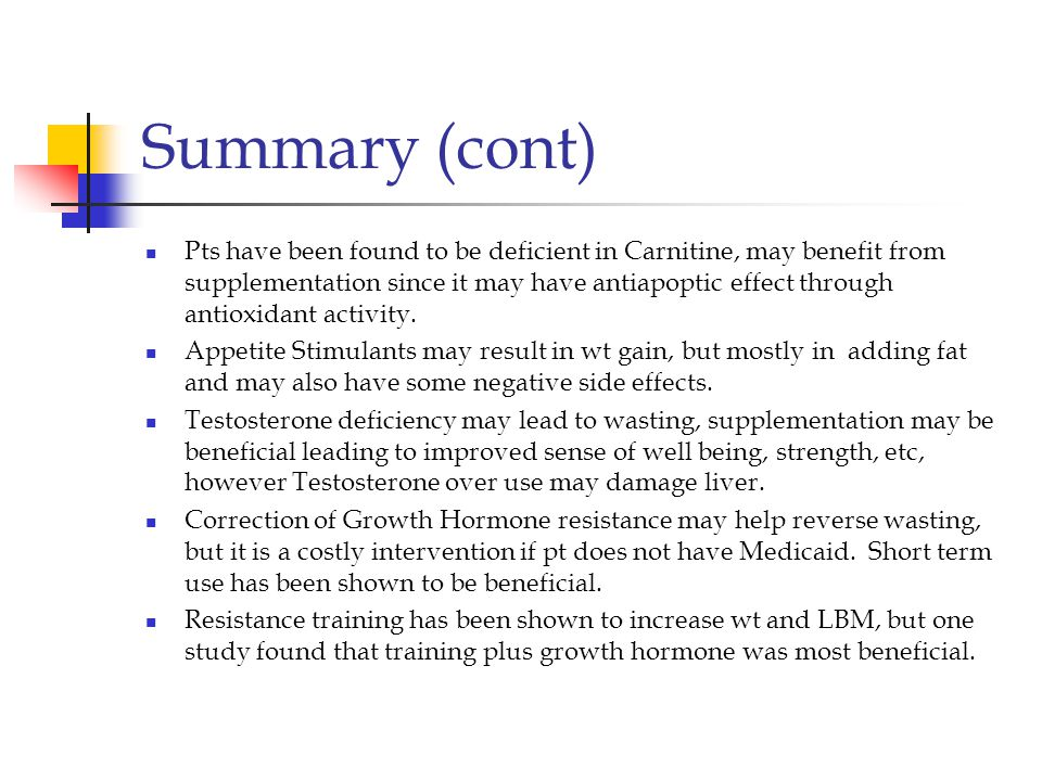 Summary (cont) Pts have been found to be deficient in Carnitine, may benefit from supplementation since it may have antiapoptic effect through antioxidant activity.