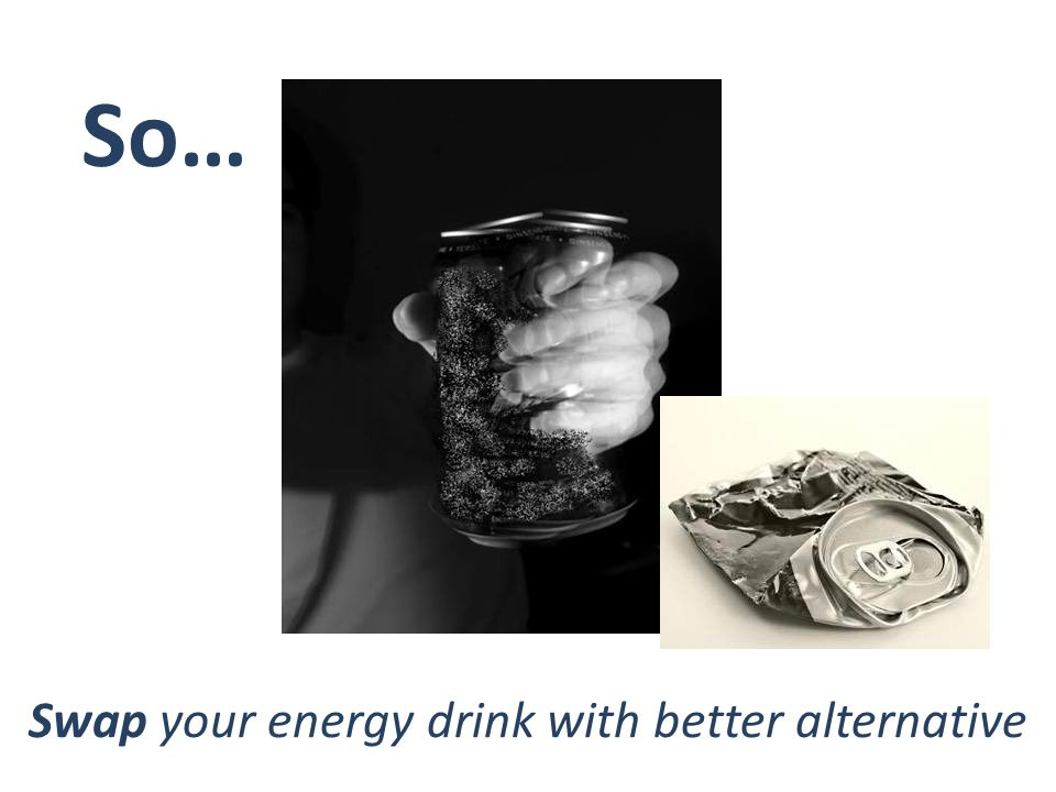Swap your energy drink with better alternative So…