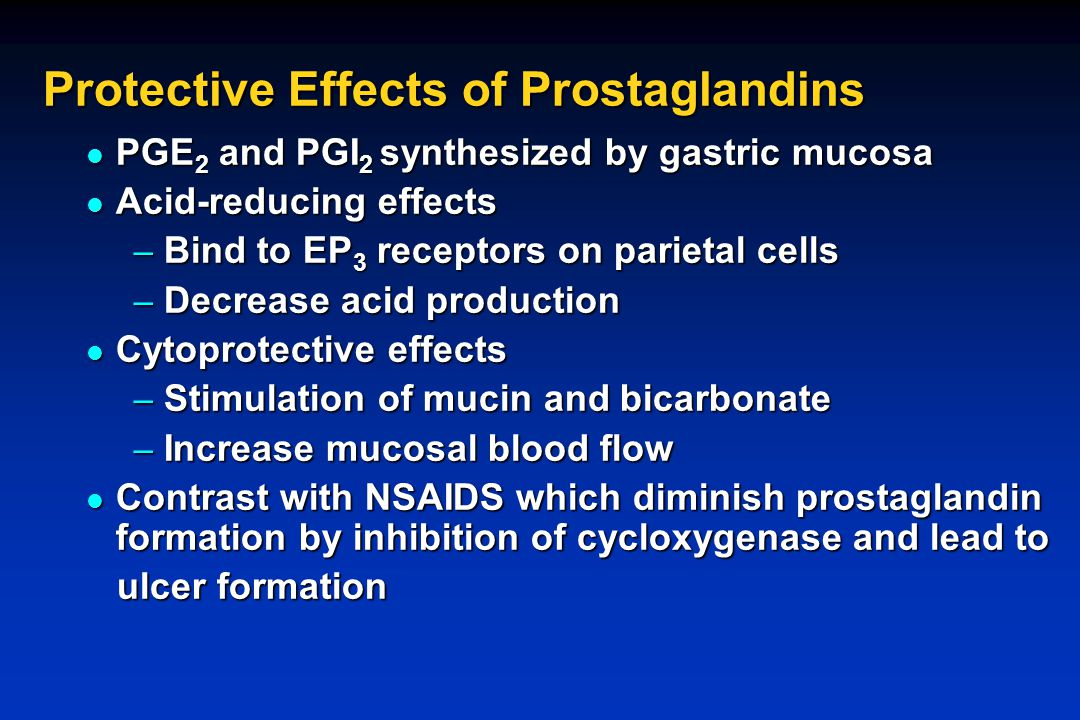 Protective Effects of Prostaglandins PGE 2 and PGI 2 synthesized by gastric mucosa PGE 2 and PGI 2 synthesized by gastric mucosa Acid-reducing effects