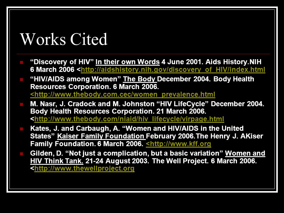 Works Cited Discovery of HIV In their own Words 4 June 2001.