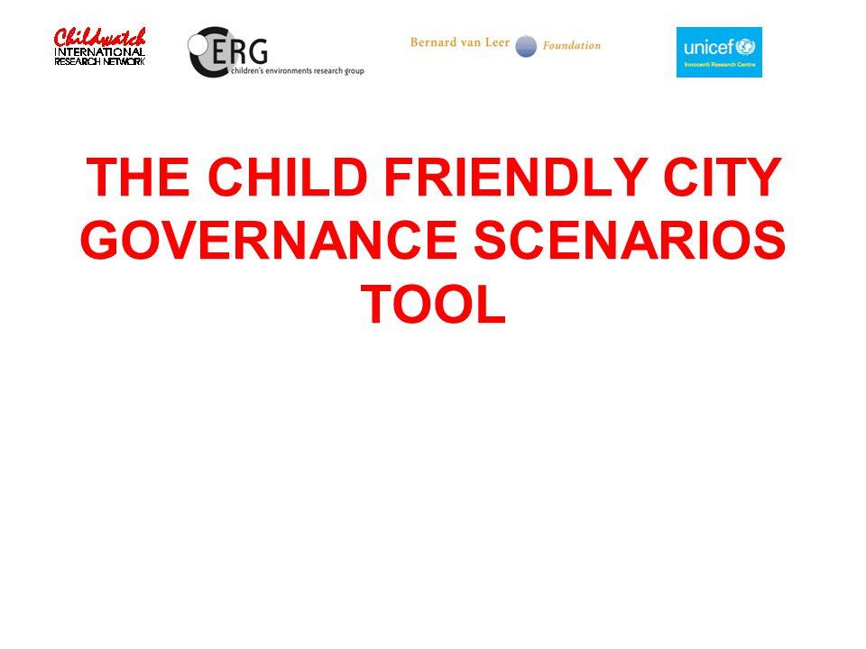 THE CHILD FRIENDLY CITY GOVERNANCE SCENARIOS TOOL