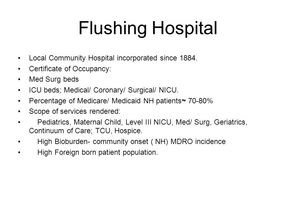 Flushing Hospital Local Community Hospital incorporated since 1884.