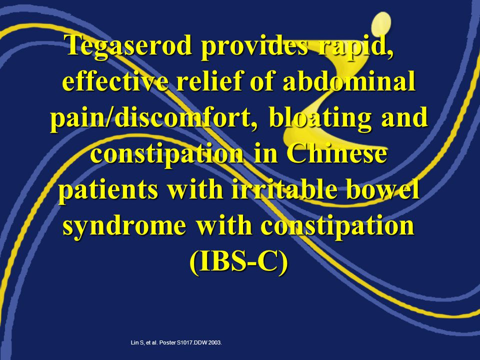 Tegaserod provides rapid, effective relief of abdominal pain/discomfort, bloating and constipation in Chinese patients with irritable bowel syndrome with constipation (IBS-C) Lin S, et al.