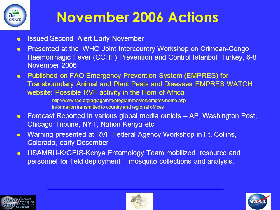 November 2006 Actions l Issued Second Alert Early-November l Presented at the WHO Joint Intercountry Workshop on Crimean-Congo Haemorrhagic Fever (CCH