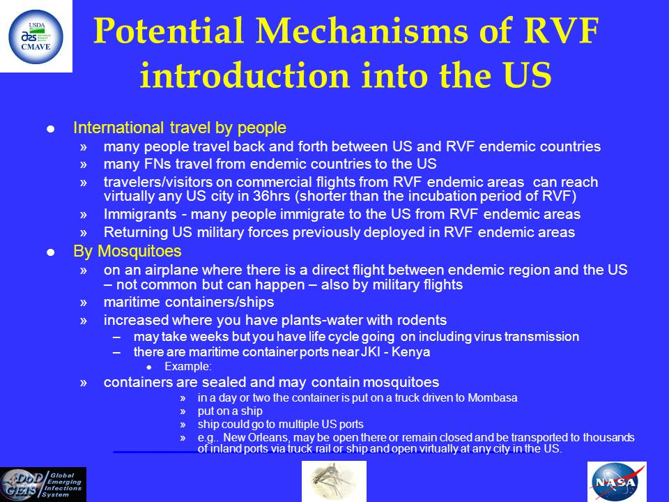 Potential Mechanisms of RVF introduction into the US l International travel by people »many people travel back and forth between US and RVF endemic co