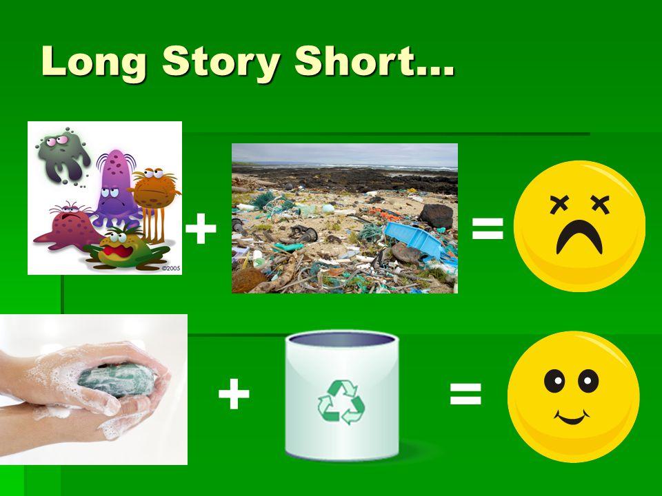 Long Story Short… += +=