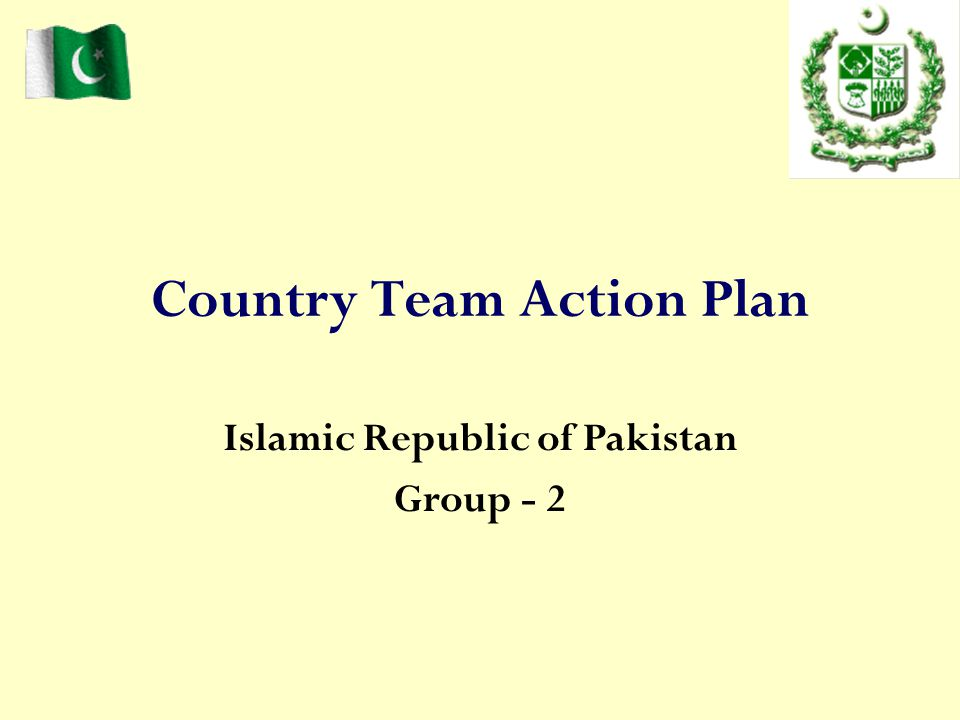Country Team Action Plan Islamic Republic of Pakistan Group - 2