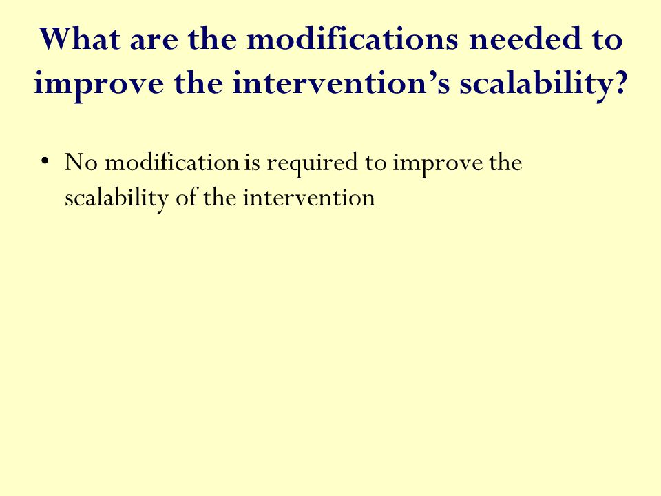 What are the modifications needed to improve the intervention's scalability.