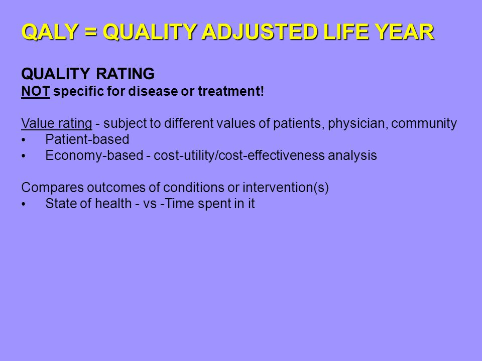 QUALY: QUALITY ADJUSTED LIFE YEAR