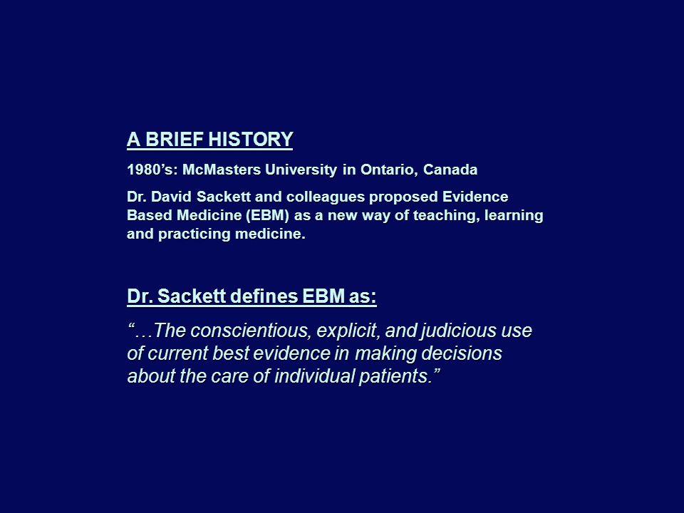 A BRIEF HISTORY 1980's: McMasters University in Ontario, Canada Dr.
