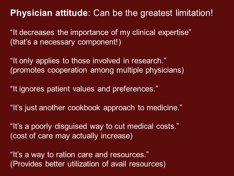 Physician attitude: Can be the greatest limitation.