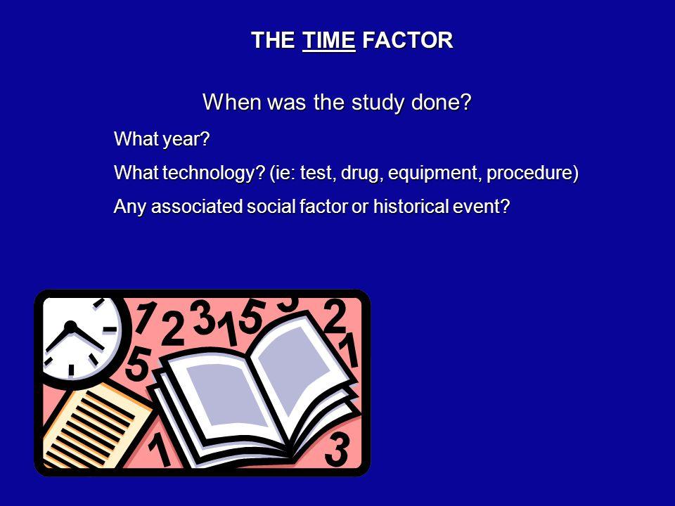 THE TIME FACTOR When was the study done. What year.