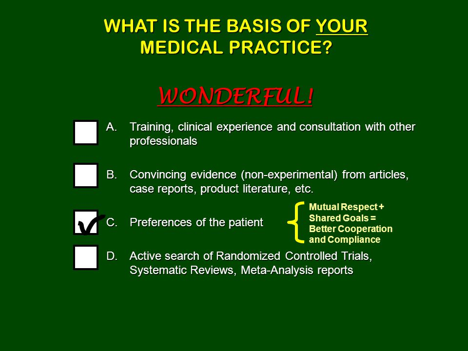The patient should be involved in all important decisions But this is NOT always an easy task.