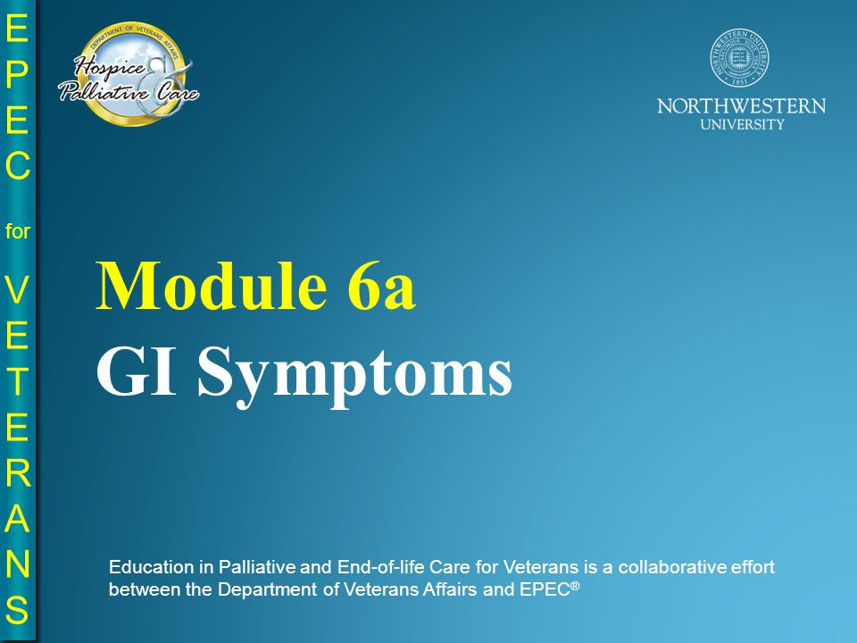 Objectives Discuss pathophysiology of common GI symptoms in palliative care Discuss assessment strategies Describe management strategies