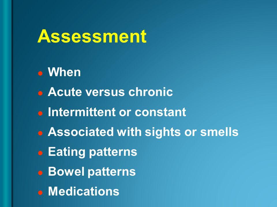 Assessment Medical history laxative use previous antibiotics last BM Physical examination Tests: C.