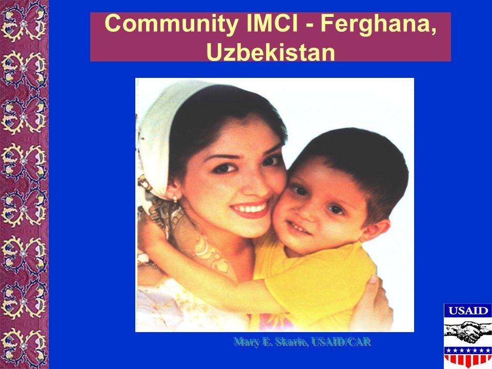Community IMCI - Ferghana, Uzbekistan Mary E. Skarie, USAID/CAR