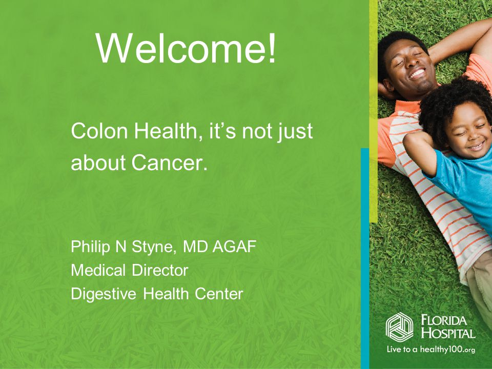 Welcome. Colon Health, it's not just about Cancer.