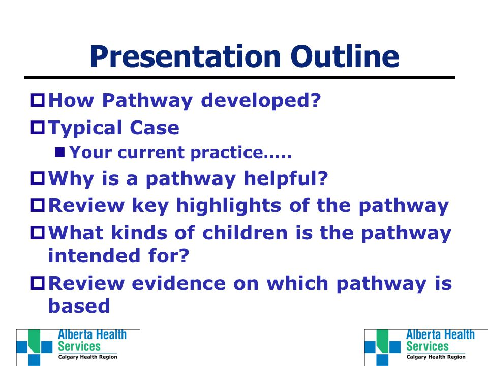 Presentation Outline  How Pathway developed.  Typical Case Your current practice…..