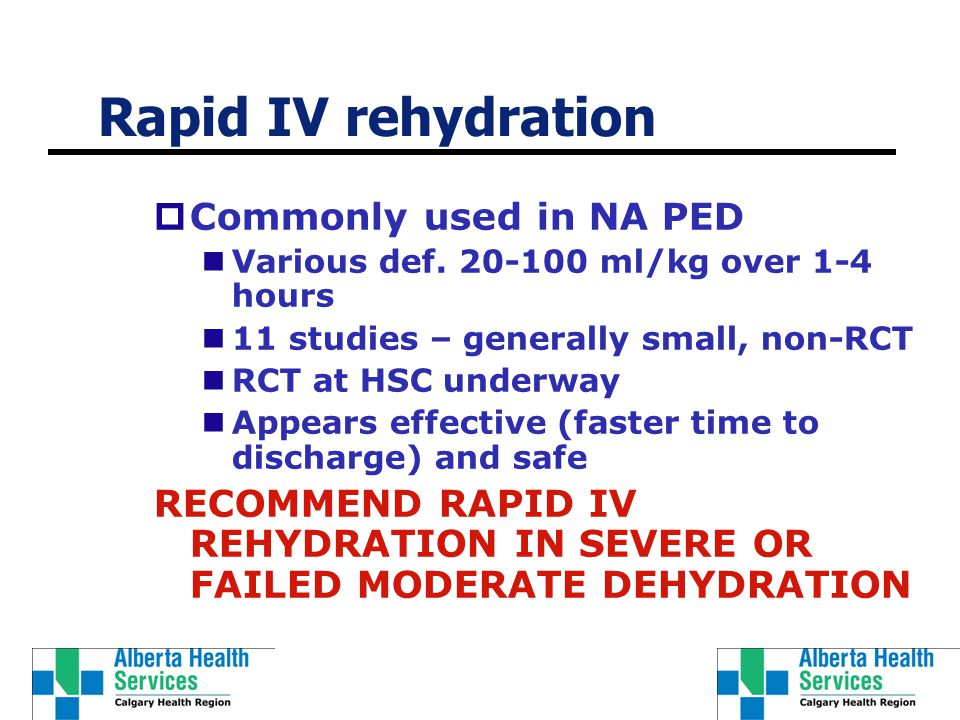 Rapid IV rehydration  Commonly used in NA PED Various def.