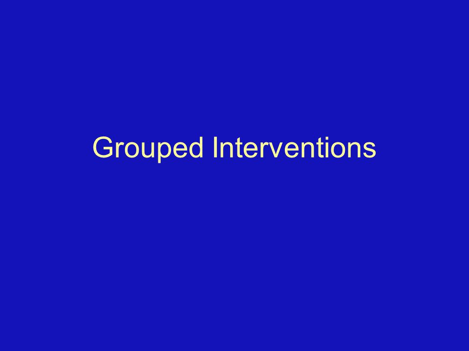 Grouped Interventions