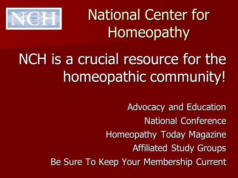 Thank You Consider Joining or Starting an NCH Homeopathic Study Group in your area to keep learning.