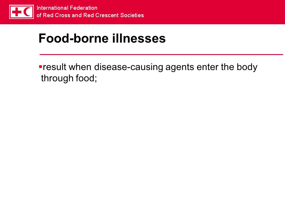 Food-borne illnesses  result when disease-causing agents enter the body through food;