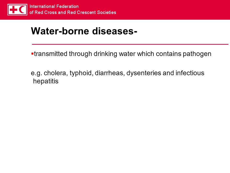 Water-borne diseases-  transmitted through drinking water which contains pathogen e.g.