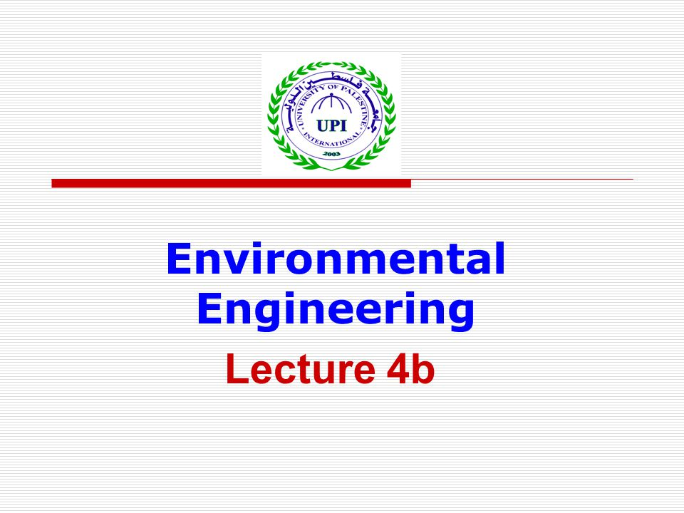 Environmental Engineering Lecture 4b