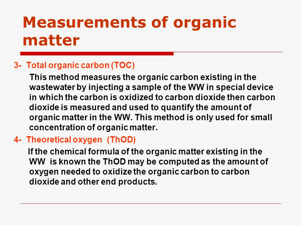 3- Total organic carbon (TOC) This method measures the organic carbon existing in the wastewater by injecting a sample of the WW in special device in