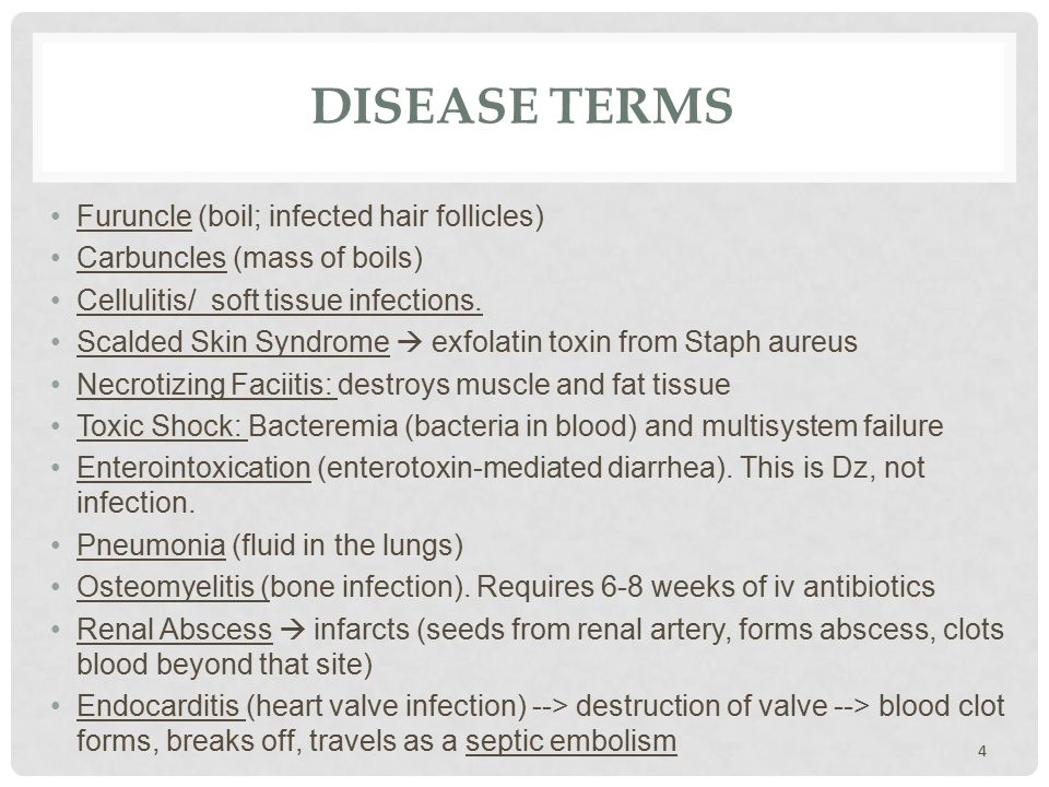DISEASE TERMS Furuncle (boil; infected hair follicles) Carbuncles (mass of boils) Cellulitis/ soft tissue infections.