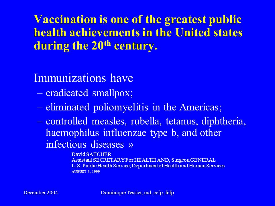 December 2004Dominique Tessier, md, ccfp, fcfp Vaccination is the most effective strategy for Travel Medicine practitioners