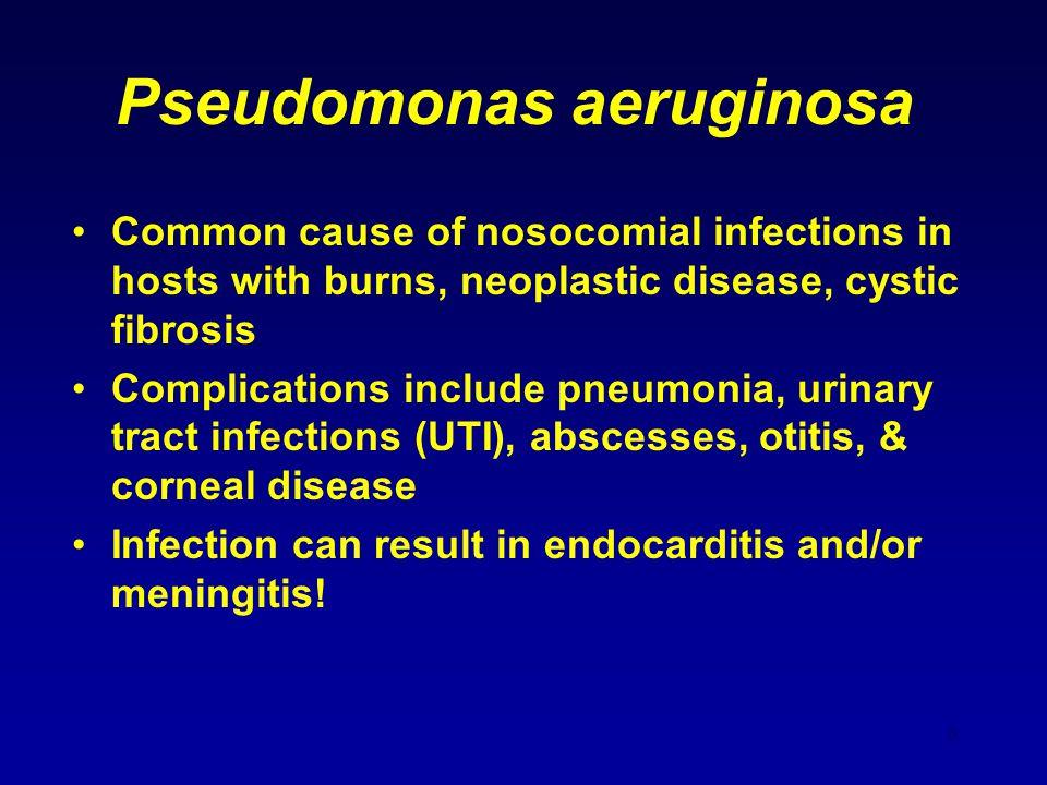 7 Pseudomonas aeruginosa Grapelike odor Can have multiple drug resistance Treat with cephalosporins, aminoglycosides, carbenicillin, polymixin, quinolones, & monobactams