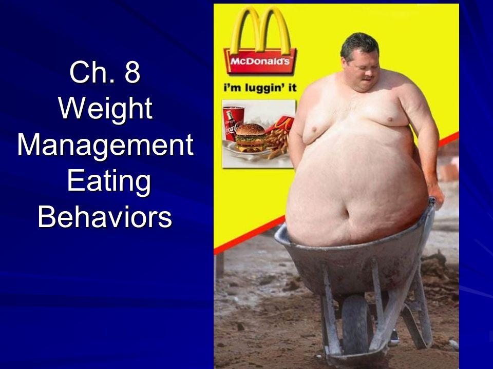 Ch. 8 Weight Management Eating Behaviors