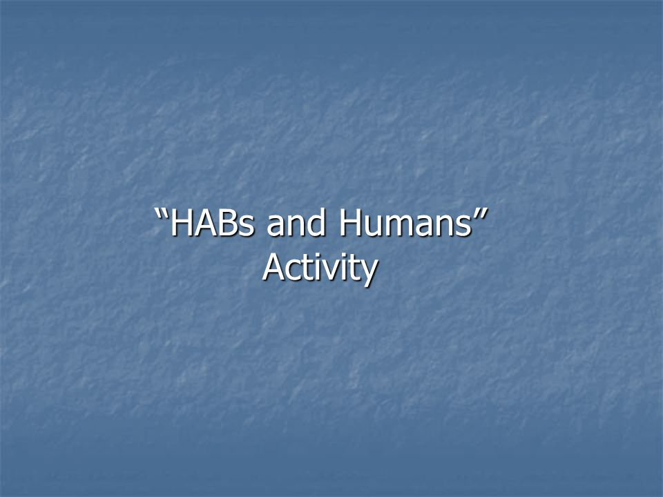 HABs and Humans Activity