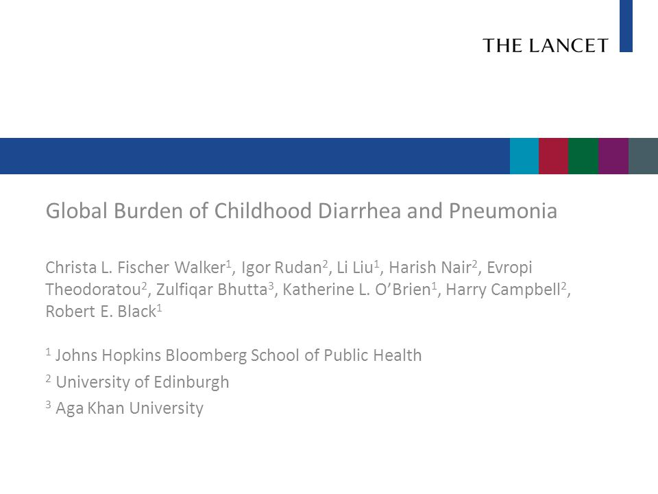 Global Burden of Childhood Diarrhea and Pneumonia Christa L.
