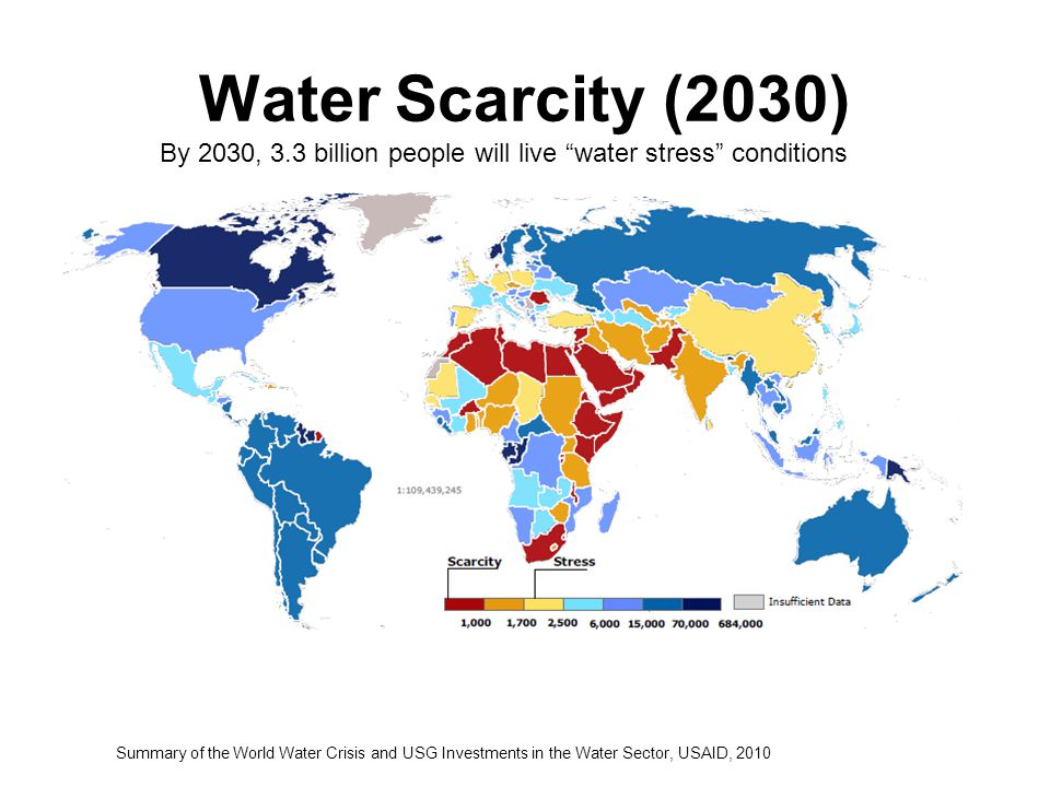 "Water Scarcity (2030) Summary of the World Water Crisis and USG Investments in the Water Sector, USAID, 2010 By 2030, 3.3 billion people will live ""wa"