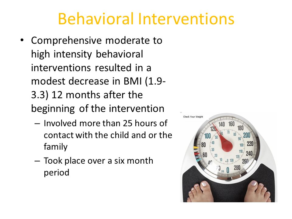 Behavioral Interventions: USPSTF Recommendations Screening children age 6 and older for obesity and then, if obese, offering referral for intensive counseling and behavioral interventions Pediatrics, on line 2010