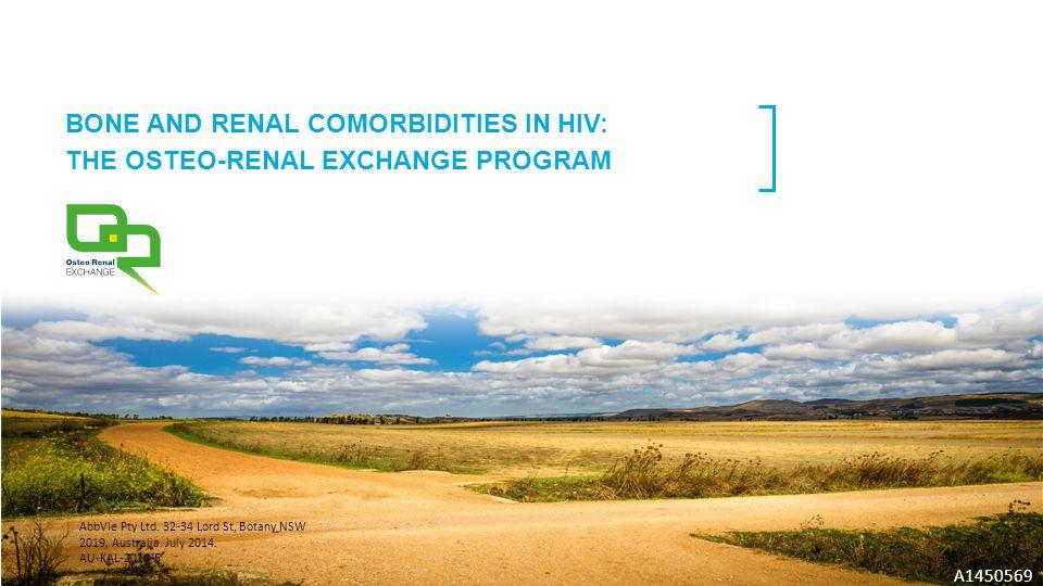 BONE AND RENAL COMORBIDITIES IN HIV: THE OSTEO-RENAL EXCHANGE PROGRAM A1450569 AbbVie Pty Ltd.