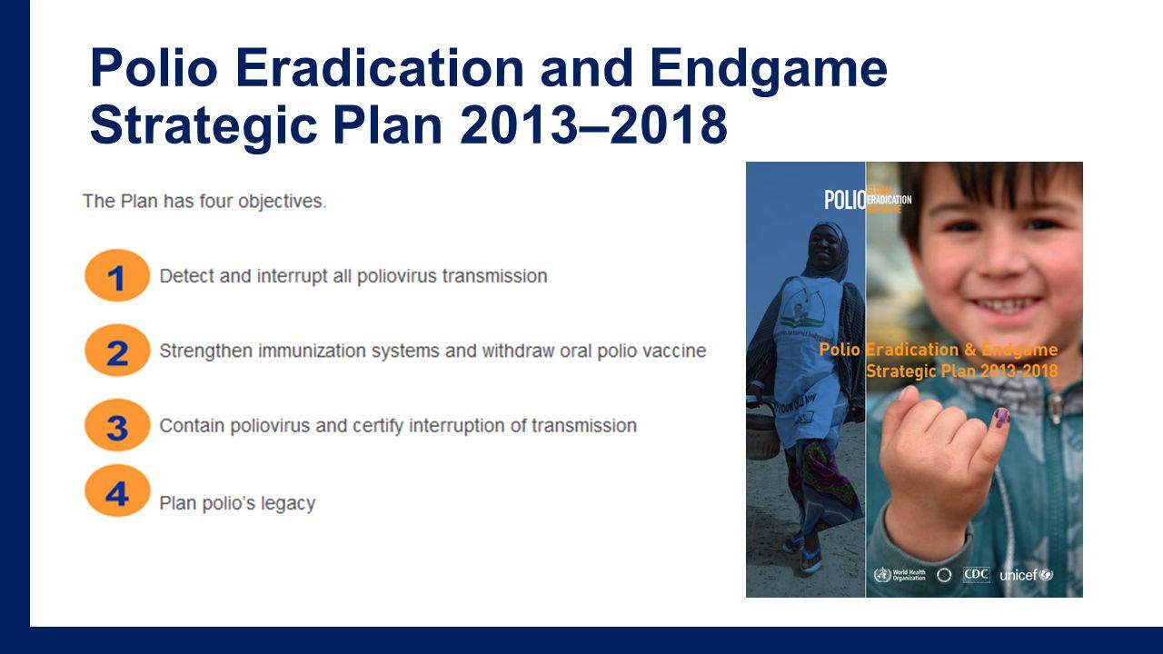 Polio Eradication and Endgame Strategic Plan 2013–2018