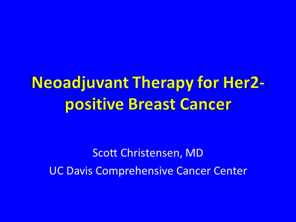 Overview Review recently presented data in neoadjuvant therapy of Her 2+ breast cancer Speculate on future therapeutic implications