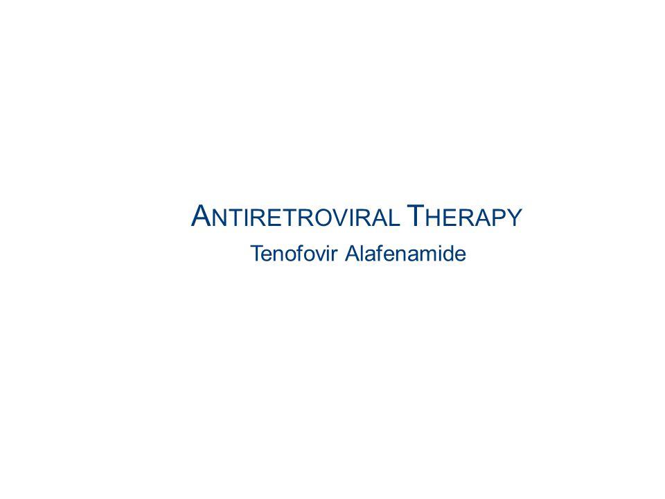Tenofovir Alafenamide A NTIRETROVIRAL T HERAPY