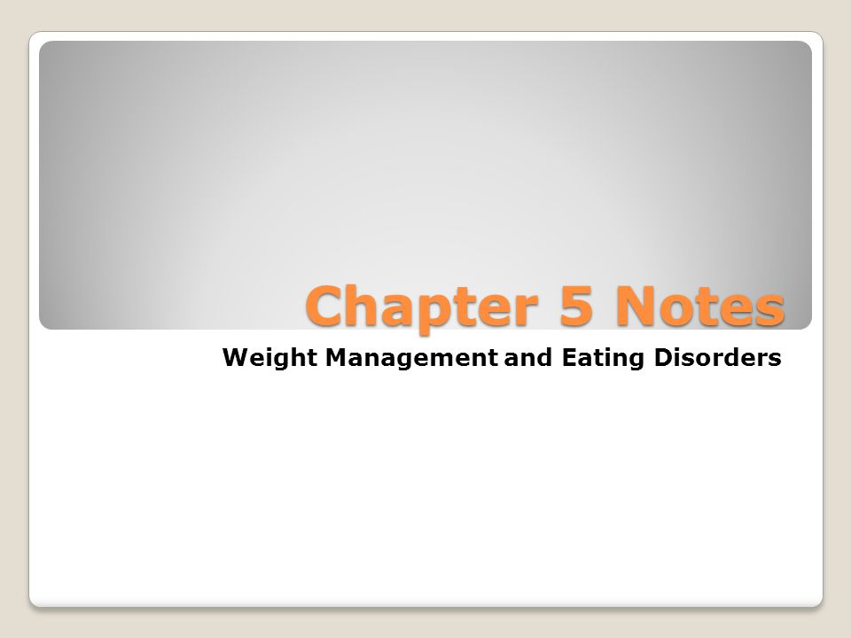 Chapter 5 Notes Weight Management and Eating Disorders