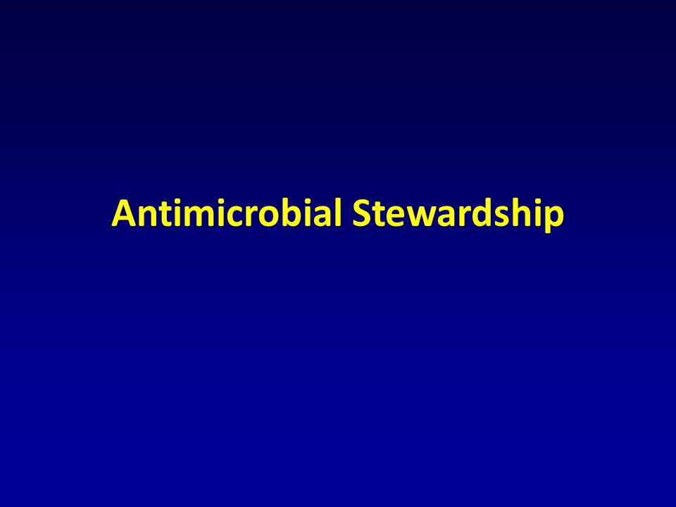 Antimicrobial Stewardship