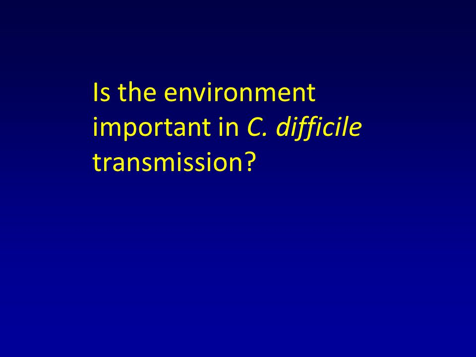 Is the environment important in C. difficile transmission?